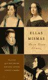 ELLAS MISMAS. MUJERES QUE HAN HECHO HISTORIA CONTRA VIENTO Y MAREA