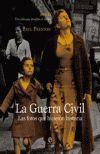 GUERRA CIVIL, LA LAS FOTOS QUE HICIERON HISTORIA 1936-1939