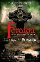 FORCADA. LA CRUZ DE BORGOÑA