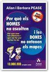 PER QUE ELS HOMES NO ESCOLTEN I LES DONES NO ENTENEN ELS MAPES