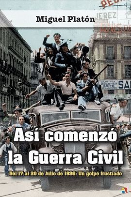 ASÍ COMENZÓ LA GUERRA CIVIL