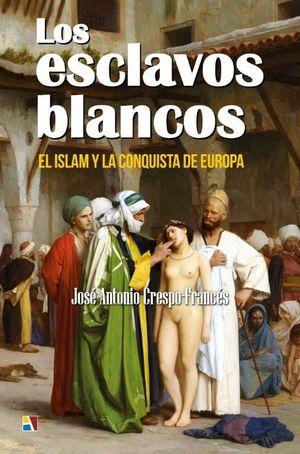 ESCLAVOS BLANCOS, LOS