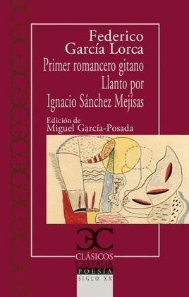 PRIMER ROMANCERO GITANO/ LLANTO POR IGNACIO SANCHEZ MEJIAS