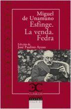 ESFINGE / LA VENDA / FEDRA