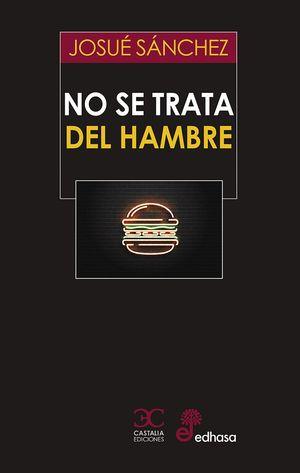 NO SE TRATA DEL HAMBRE