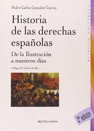 HISTORIA DE LAS DERECHAS ESPAÑOLAS DE LA ILUSTRACION A NUESTROS DIAS