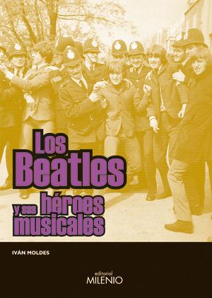 BEATLES Y SUS HEROES MUSICALES, LOS