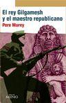 REY GILGAMESH Y EL MAESTRO REPUBLICANO, EL