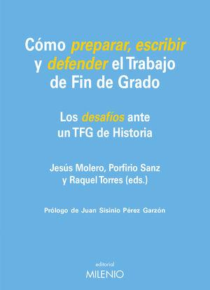 CÓMO PREPARAR, ESCRIBIR Y DEFENDER EL TRABAJO DE FIN DE GRADO