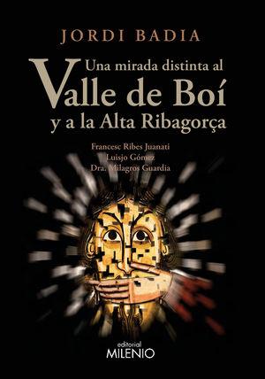 MIRADA DISTINTA AL VALLE DE BOÍ Y A LA ALTA RIBAGORÇA, UNA