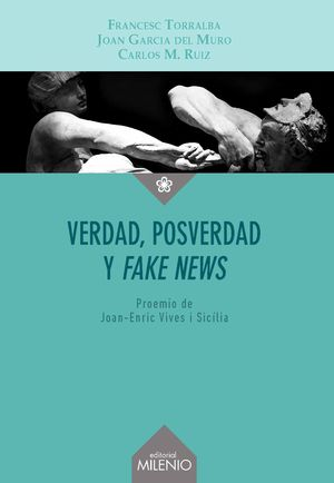 VERDAD, POSVERDAD Y FAKE NEWS