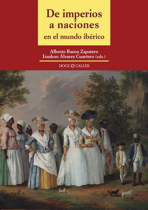 DE IMPERIOS A NACIONES EN EL MUNDO IBÉRICO