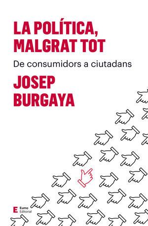 LA POLÍTICA, MALGRAT TOT