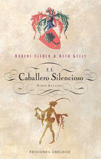 CABALLERO SILENCIOSO Y OTROS RELATOS, EL