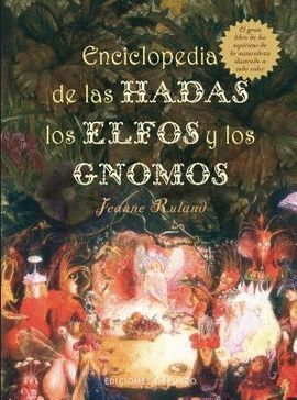 HADAS, LOS ELFOS Y LOS GNOMOS, ENCICLOPEDIA DE LAS