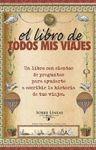LIBRO DE TODOS MIS VIAJES, EL