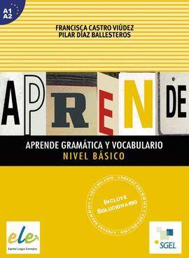 APRENDE GRAMATICA Y VOCABULARIO BASICO A1/A2 INCLUYE SOLUCIONARIO