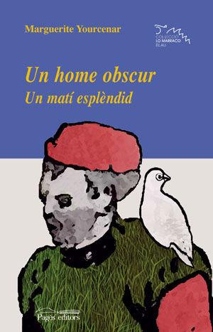 HOME OBSCUR, UN. UN MATI ESPLENDID