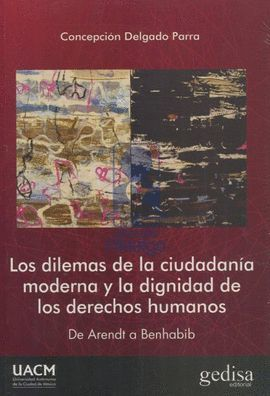DILEMAS DE LA CIUDADANÍA MODERNA Y LA DIGNIDAD DE LOS DERECHOS HUMANOS, LOS