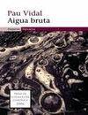 AIGUA BRUTA (PREMI DE LITERATURA CIENTIFICA 2006)