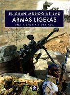 GRAN MUNDO DE LAS ARMAS LIGERAS, EL