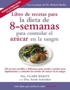 LIBRO DE RECETAS PARA DIETA 8 SEMANAS CONTROLAR AZÚCAR EN SANGRE