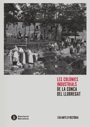 COLÒNIES INDUSTRIALS DE LA CONCA DEL LLOBREGAT, LES