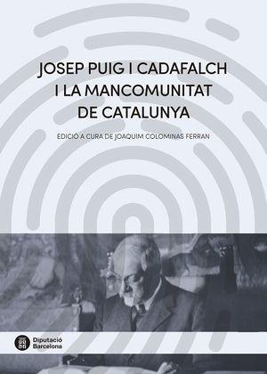 JOSEP PUIG I CADAFALCH I LA MANCOMUNITAT DE CATALUNYA