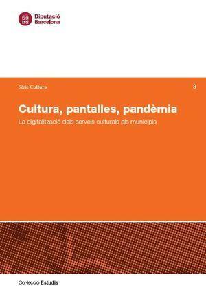 CULTURA, PANTALLES I PANDÈMIA