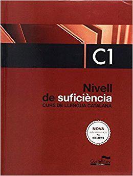NIVELL DE SUFICIENCIA C1 CURS LLENGUA CATALANA ( EDICIÓ 2017)