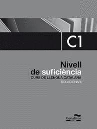 SOLUCIONARI - NIVELL DE SUFICIENCIA C1 - CURS DE LLENGUA CATALANA