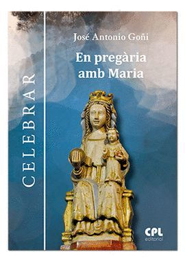 EN PREGÀRIA AMB MARIA