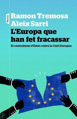 EUROPA QUE HAN FET FRACASSAR, L'