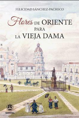 FLORES DE ORIENTE PARA LA VIEJA DAMA