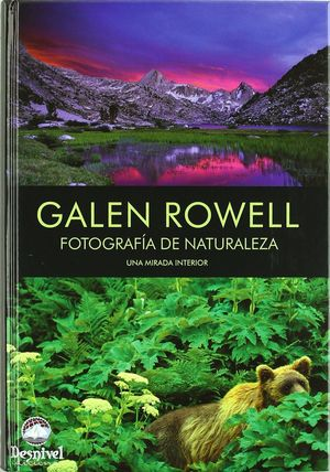 GALEN ROWELL - FOTOGRAFIA DE NATURALEZA