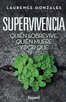 SUPERVIVIENCIA. QUIEN SOBREVIVE, QUIEN MUERE Y POR QUE