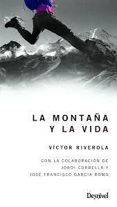 MONTAÑA Y LA VIDA, LA