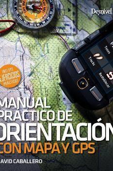 MANUAL PRACTICO DE ORIENTACION CON MAPA Y GPS