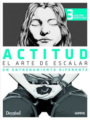 ACTITUD. EL ARTE DE ESCALAR (3 ED. 2019)