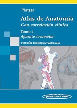 ATLAS DE ANATOMIA CON CORRELACION CLINICA. TOMO 1 APARATO LOCOMOTOR (9 EDICION, CORREGIDA, AMPLIADA)