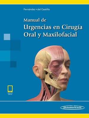 MANUAL DE URGENCIAS EN CIRUGÍA ORAL Y MAXILOFACIAL (INCLUYE EBOOK)