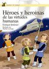 HÉROES Y HEROINAS DE LAS VIRTUDES HUMANAS