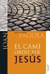CAMÍ OBERT PER JESÚS, EL - JOAN