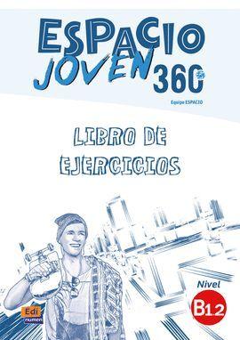 ESPACIO JOVEN 360º  B1.2 LIBRO DE EJERCICIOS