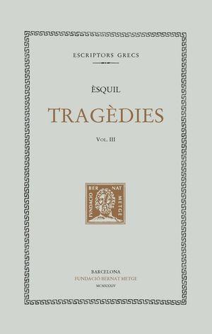 TRAGÈDIES, VOL III - L'ORESTEA (DOBLE TEXT/RÚSTICA)