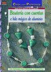 BISUTERÍA CON CUENTAS E HILO MÁGICO DE ALUMINIO