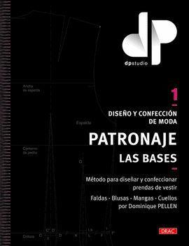 DISEÑO Y CONFECCIÓN DE MODA. PATRONAJE. LAS BASES