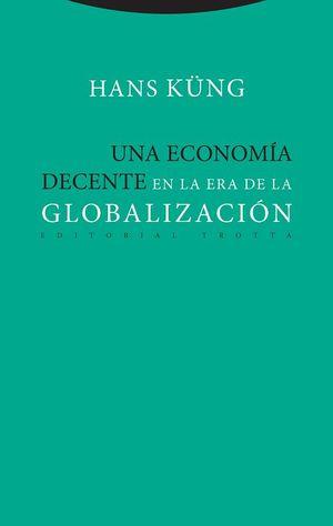 ECONOMÍA DECENTE EN LA ERA DE LA GLOBALIZACIÓN, UNA