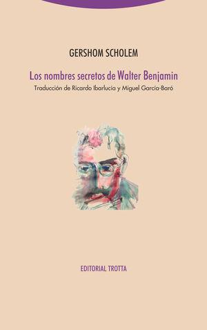 NOMBRES SECRETOS DE WALTER BENJAMIN, LOS
