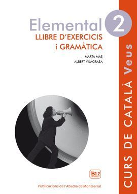 VEUS ELEMENTAL 2 - LLIBRE D'EXERCICIS I GRAMÀTICA NIVELL 2 - CURS DE CATALÀ